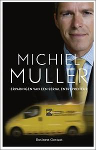 Ervaringen van een serial entrepreneur - Michiel Muller