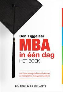 MBA in één dag - Ben Tiggelaar & Joël Aerts