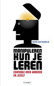 Manipuleren kun je leren - Frank van Marwijk