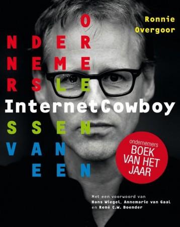 Ondernemerslessen van een internet cowboy - Ronnie Overgoor