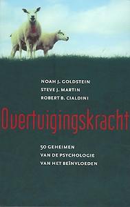 Overtuigingskracht - Noah Goldstein, Steve Martin, Robert Cialdini