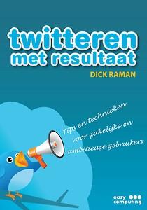 Twitteren met resultaat - Dick Raman