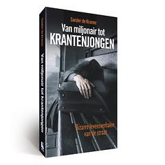 Van miljonair tot krantenjongen - Sander de Kramer