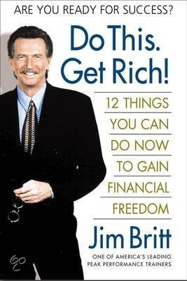 Do This, Get Rich - Jim Britt
