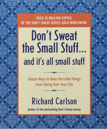 Don't Sweat the Small Stuff - Richard Carlson