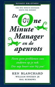 De one minute manager en de apenrots - Kenneth Blanchard, William Oncken jr, Hal Burrows
