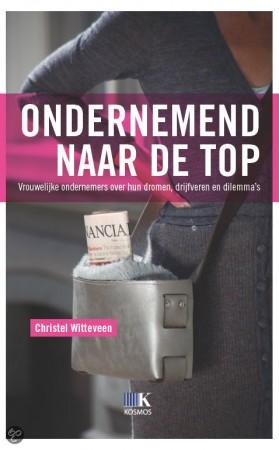 Ondernemend naar de top - Christel Witteveen