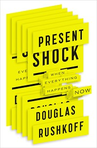 Present shock - Douglas Rushkoff