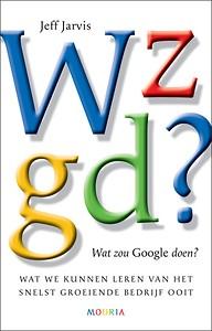 Wat zou Google doen - Jeff Jarvis