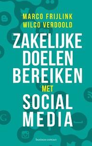 Zakelijke doelen bereiken met social media - Marco Frijlink, Wilco Verdoold