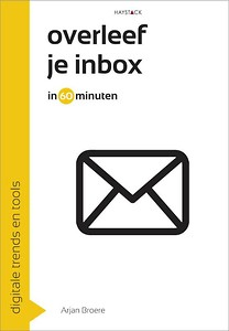 Overleef je inbox in 60 minuten - Arjan Broere